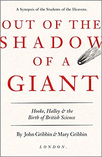 Out of the Shadow of a Giant: Hooke, Halley and the Birth of British Science -