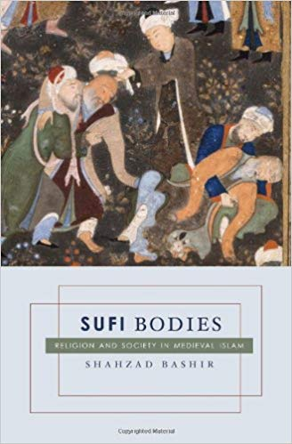 Sufi Bodies: Religion and Society in Medieval Islam -
