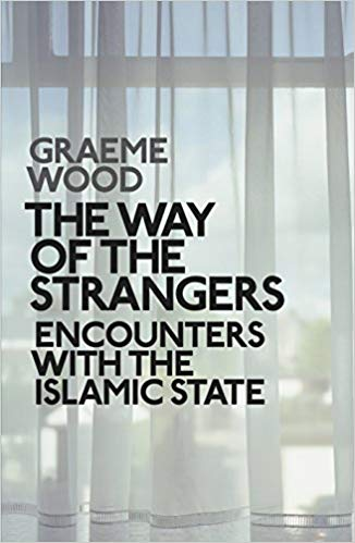 The Way of the Strangers: Encounters with the Islamic State: