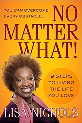 No Matter What!: 9 Steps to Living the Life You Love -