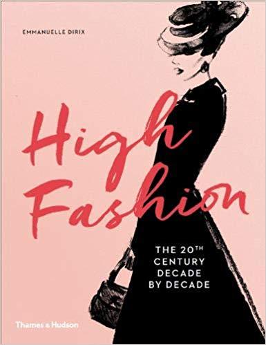 High Fashion: The 20th Century Decade by Decade