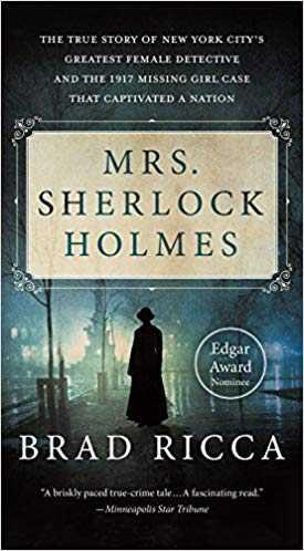 Mrs. Sherlock Holmes: The True Story of New York City's Greatest Female Detective -