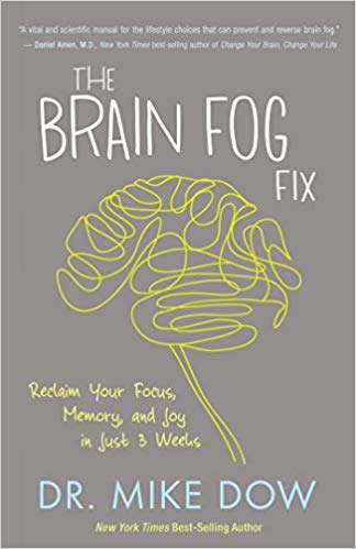 The Brain Fog Fix: Reclaim Your Focus, Memory, and Joy in Just 3 Weeks -