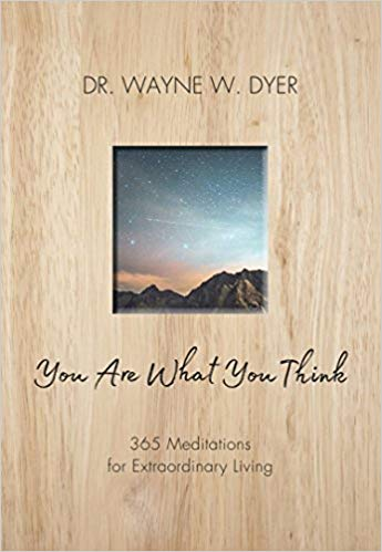 You Are What You Think: 365 Meditations for Purposeful Living -