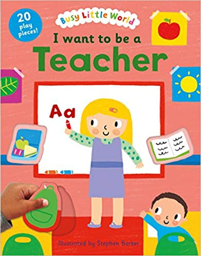 I want to be a Teacher (Busy Little World)