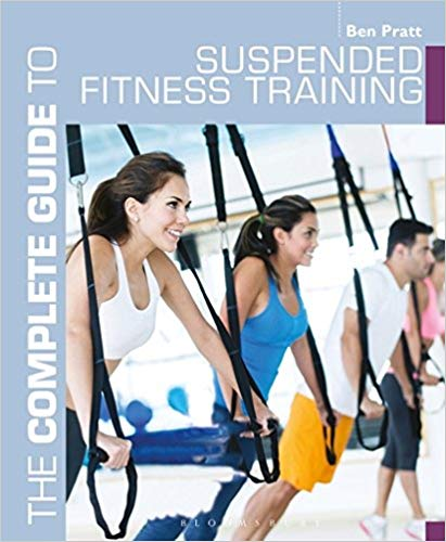 The Complete Guide to Suspended Fitness Training (Complete Guides)