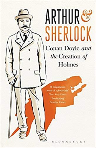 Arthur & Sherlock: Conan Doyle and the Creation of Holmes -