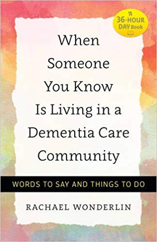 When Someone You Know Is Living in a Dementia Care Community: