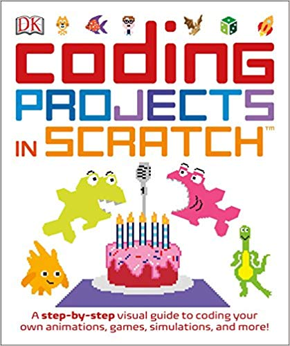 Coding Projects in Scratch: A Step-by-Step Visual Guide to Coding