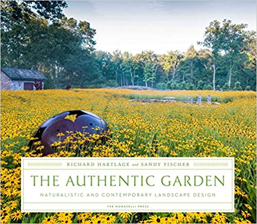 The Authentic Garden: Naturalistic and Contemporary Landscape Design -
