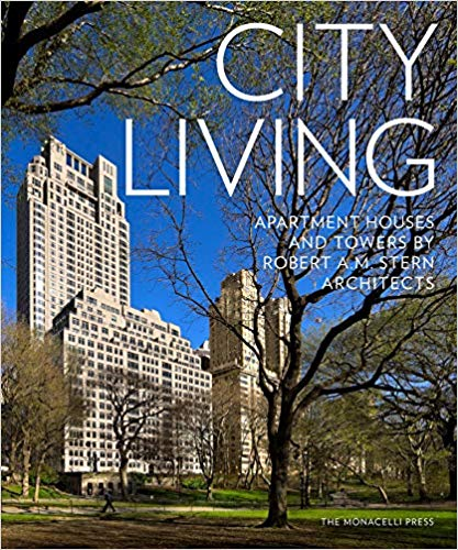 City Living: Apartment Houses and Towers by Robert A.M. Stern Architects