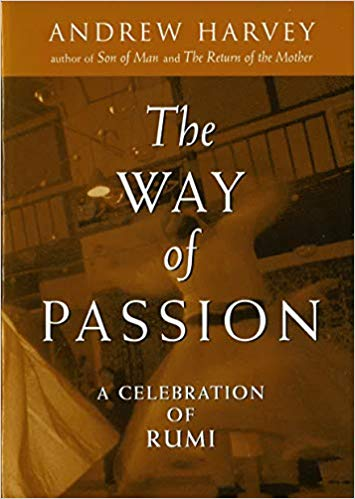 The Way of Passion: A Celebration of Rumi  -