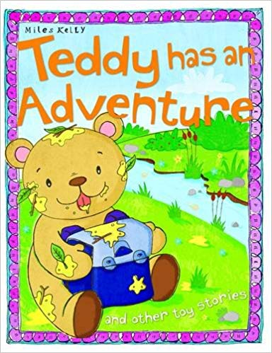 Toy Stories Teddy has an Adventure and other stories -