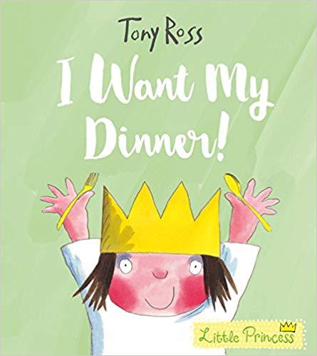 I Want My Dinner! (Little Princess)