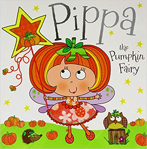 Pippa the Pumpkin Fairy: Fairy Story Books