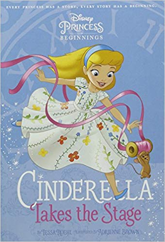 PRINCESS: Cinderella Takes Stage (Chapter Book 128 Disney) -