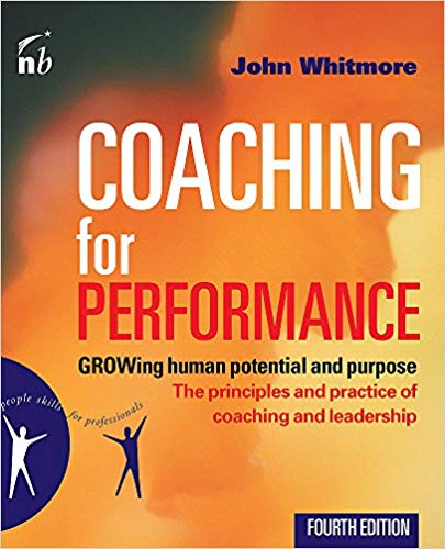 Coaching for Performance: GROWing Human Potential and Purpose -