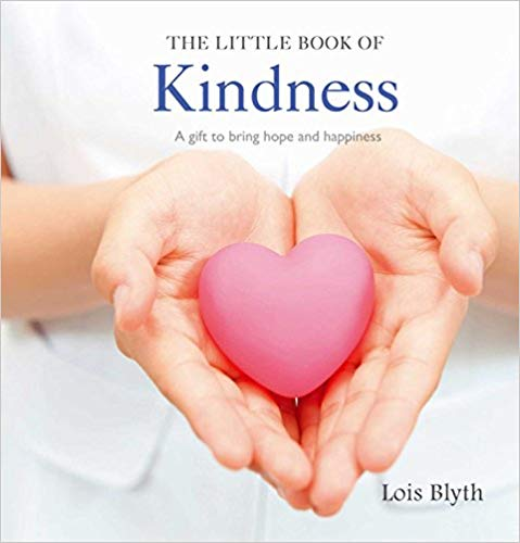 The Little Book of Kindness - A gift to bring hope and happiness -