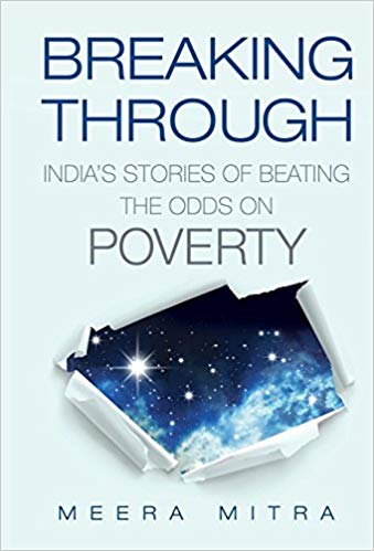 Breaking Through : Indias Stories of Beating the Odds on Poverty -