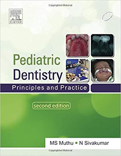Paediatric Dentistry: Principles and Practice -