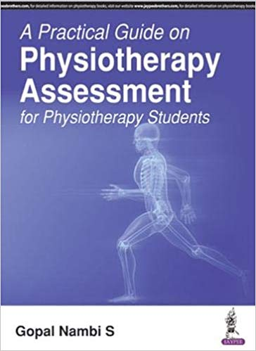A PRACTICAL GUIDE ON PHYSIOTHERAPY ASSESSMENT FOR PHYSIOTERHAPY -