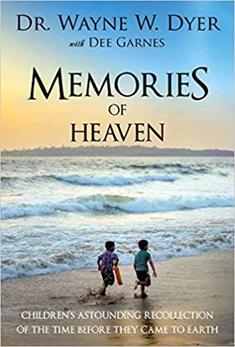 Memories of Heaven: Children's Astounding Recollections of the Time Before They Came to Earth -