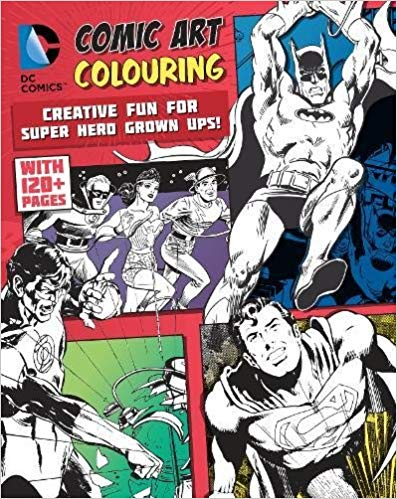 DC Comics Comic Art Colouring for Male Fans: Creative Fun for Super Hero Grown Ups! - (PB)