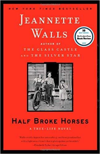 Half Broke Horses: A True-Life
