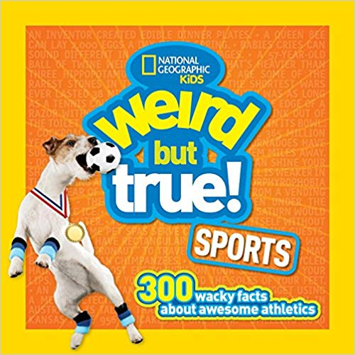Weird But True Sports: 300 Wacky Facts about Awesome Athletics: 2 - Paperback