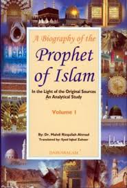 A Biography of The Prophet of Islam , In the Light of the Original Sources An Analytical Study (Volume 2)