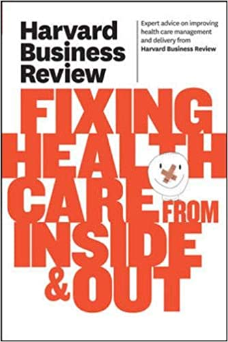 Harvard Business Review on Fixing Healthcare from Inside & Out - (PB)