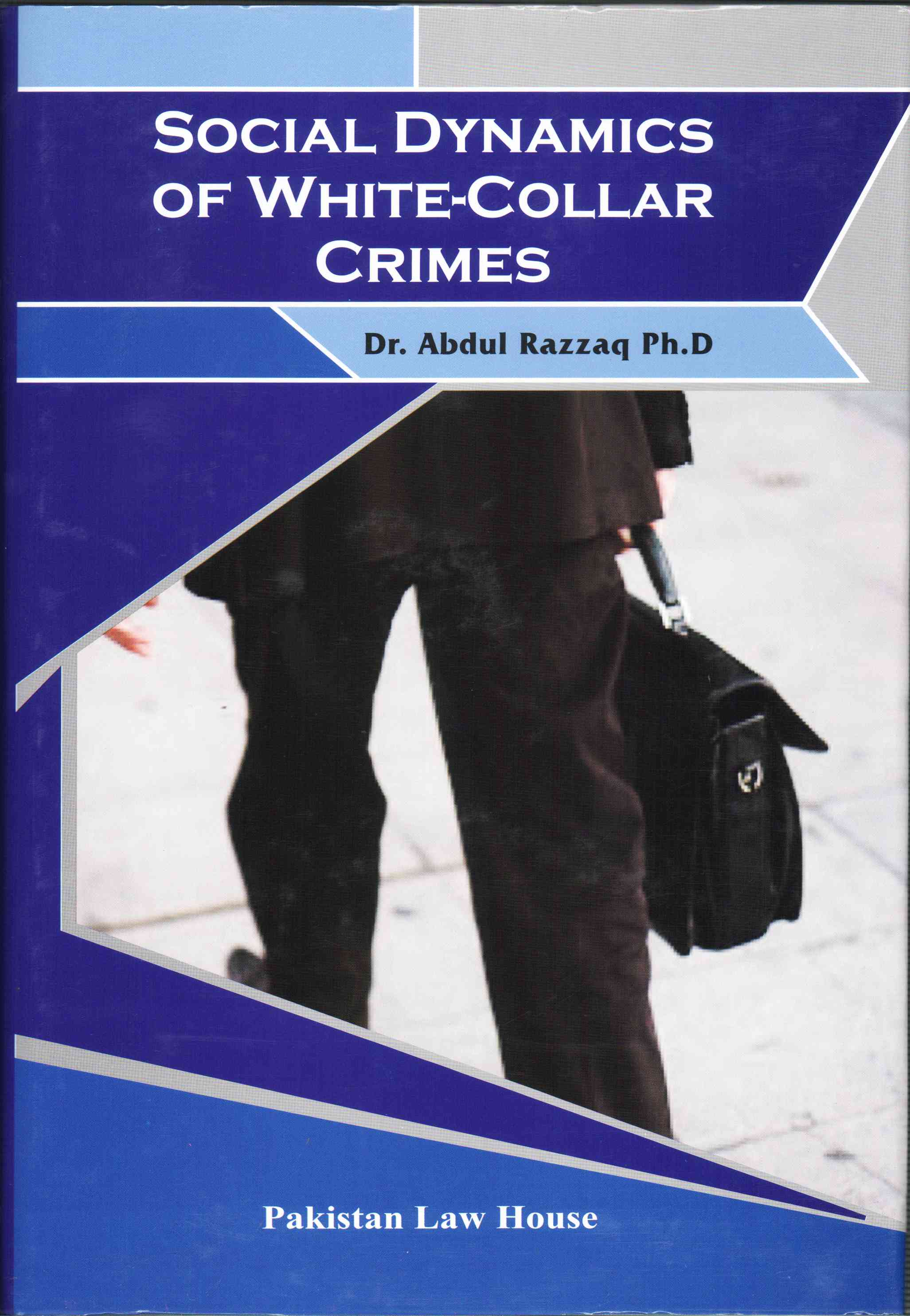 Social Dynamics Of White Collar Crimes
