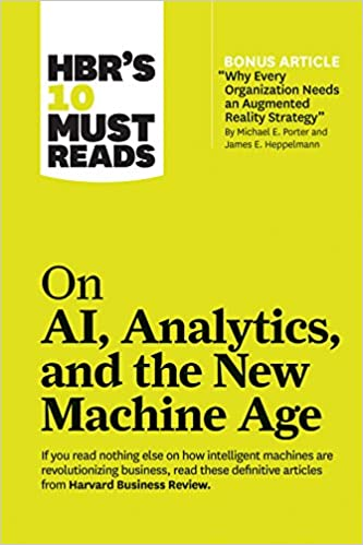 HBR's 10 Must Reads on AI, Analytics, and the New Machine Age - (PB)
