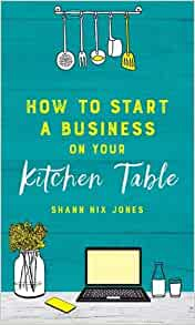 How to Start a Business on Your Kitchen