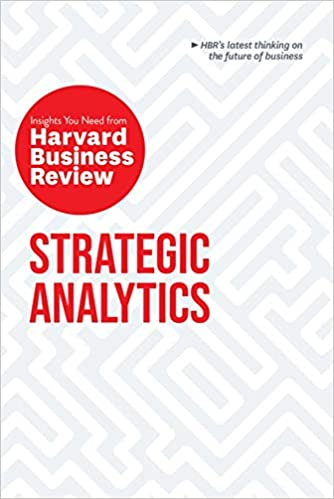 Strategic Analytics: The Insights You Need from Harvard Business Review - (PB)