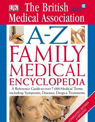 BMA A-Z Family Medical Encyclopedia (Medical Encylopedia)