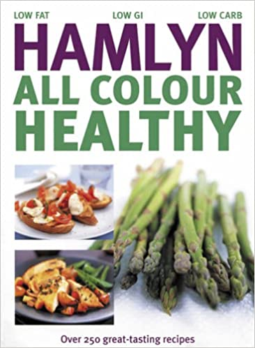 Hamlyn All Colour Healthy: Over 250 Great-tasting Recipes