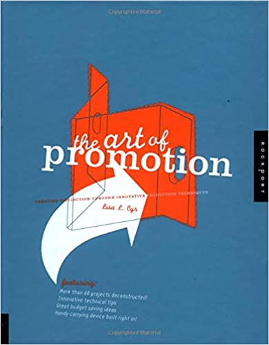 The Art of Promotion: Unique Production Techniques for Outstanding Graphic Design