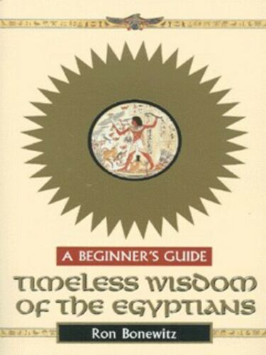 Timeless wisdom of the Egyptians: a beginner's guide