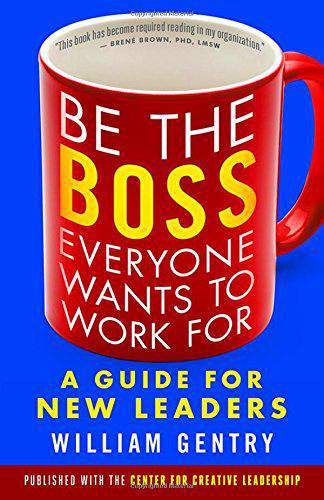 Be the Bo Everyone Wants to Work For A Guide for New Leaders Paperback