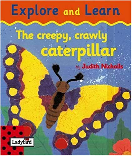 Explore And Learn: The Creepy Crawly Caterpillar