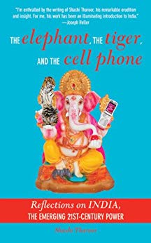 The Elephant, the Tiger, and the Cell Phone: Reflections on India, the Emerging 21st-Century Power