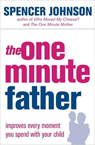 The One Minute Father (The One Minute Manager)
