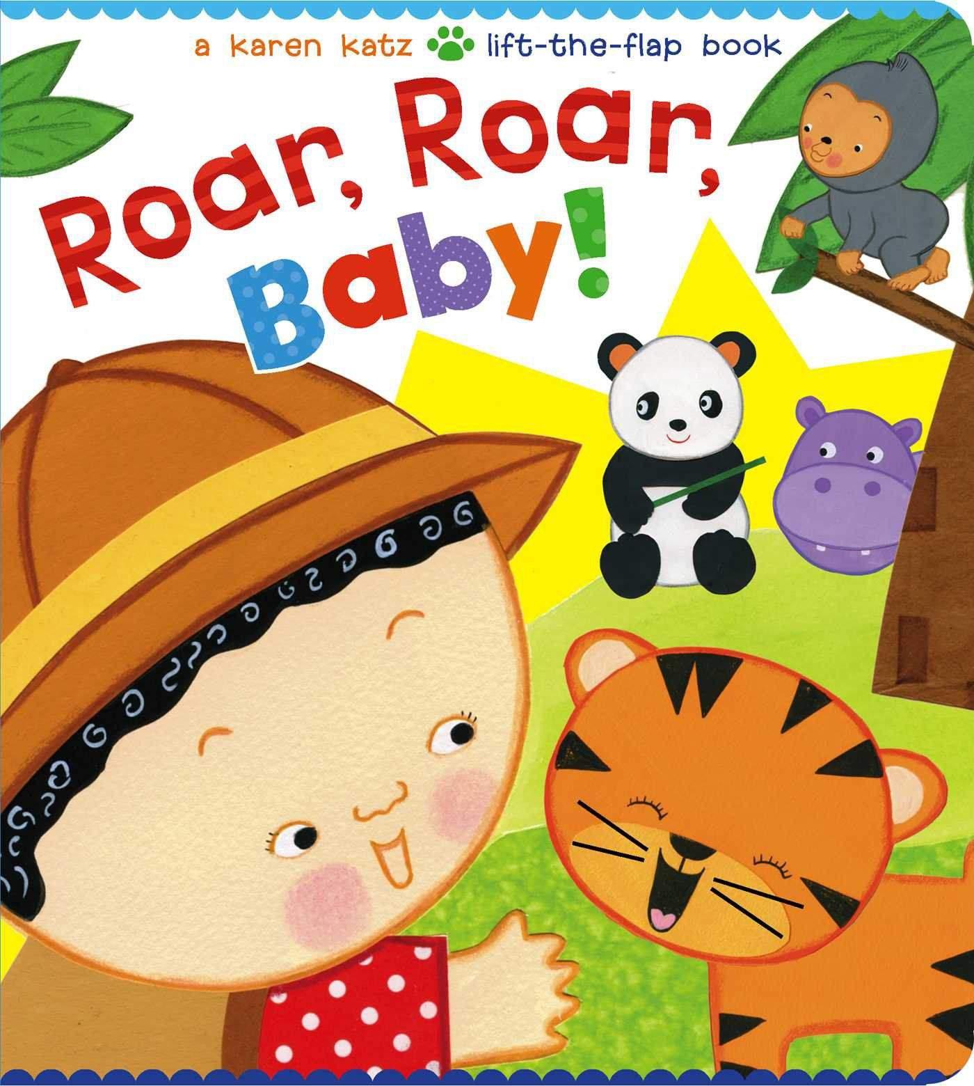 SI - Roar, Roar, Baby!: A Karen Katz Lift-the-Flap Book (Karen Katz Lift-the-Flap Books) - (Board Book)