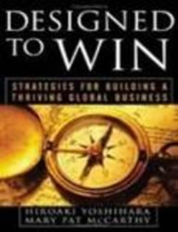 DESIGNED TO WIN STRATEGIES FOR BUILDING A THRIVING GLOBAL BUSINESS