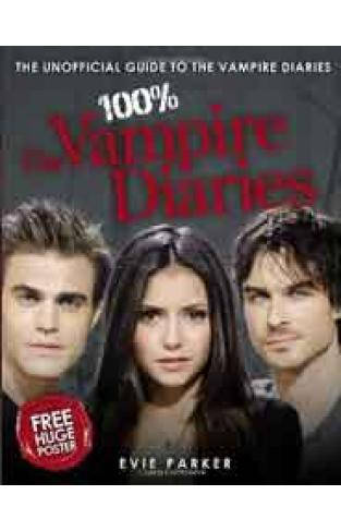 100% The Vampire Diaries: The Unofficial Guide to the Vampire Diaries With Poster