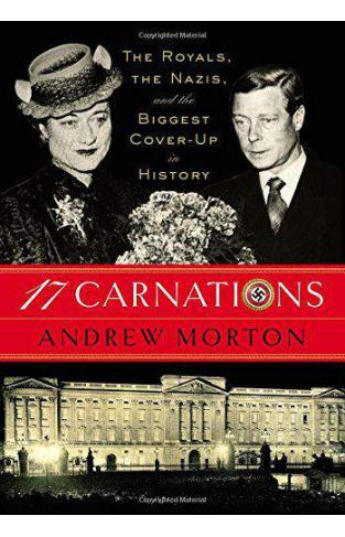 17 Carnations: The Royals the Nazis and the Biggest CoverUp in History