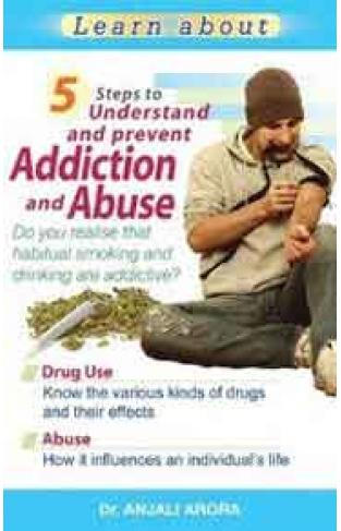 5 Steps to Understand and Prevent Addiction and Abuse
