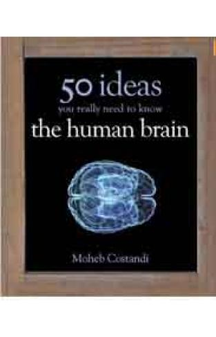 50 Human Brain Ideas You Really Need to Know 50 Ideas You Really Need to Know Series
