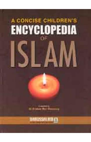 A Concise Children's Encyclopedia of Islam - (HB)